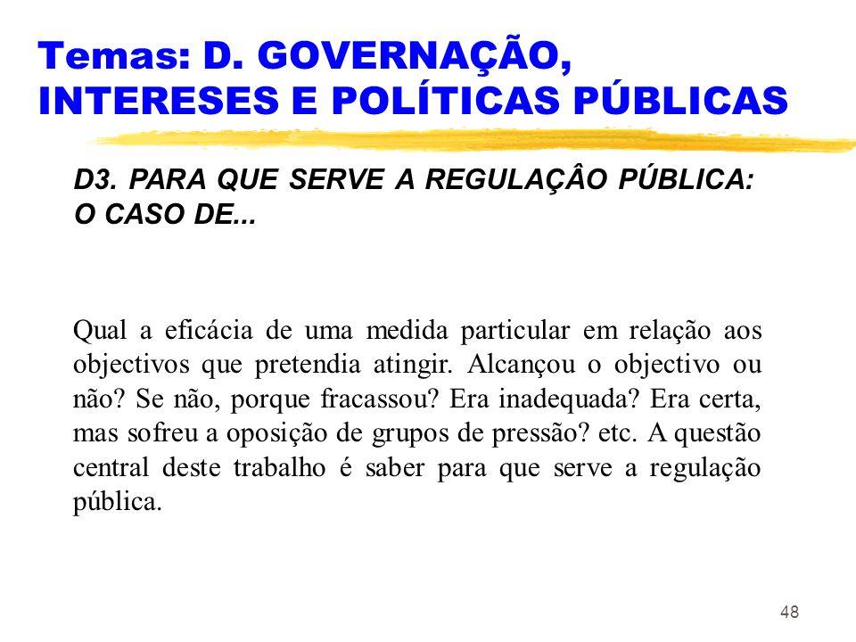 Temas: D. GOVERNAÇÃO, INTERESES E POLÍTICAS PÚBLICAS