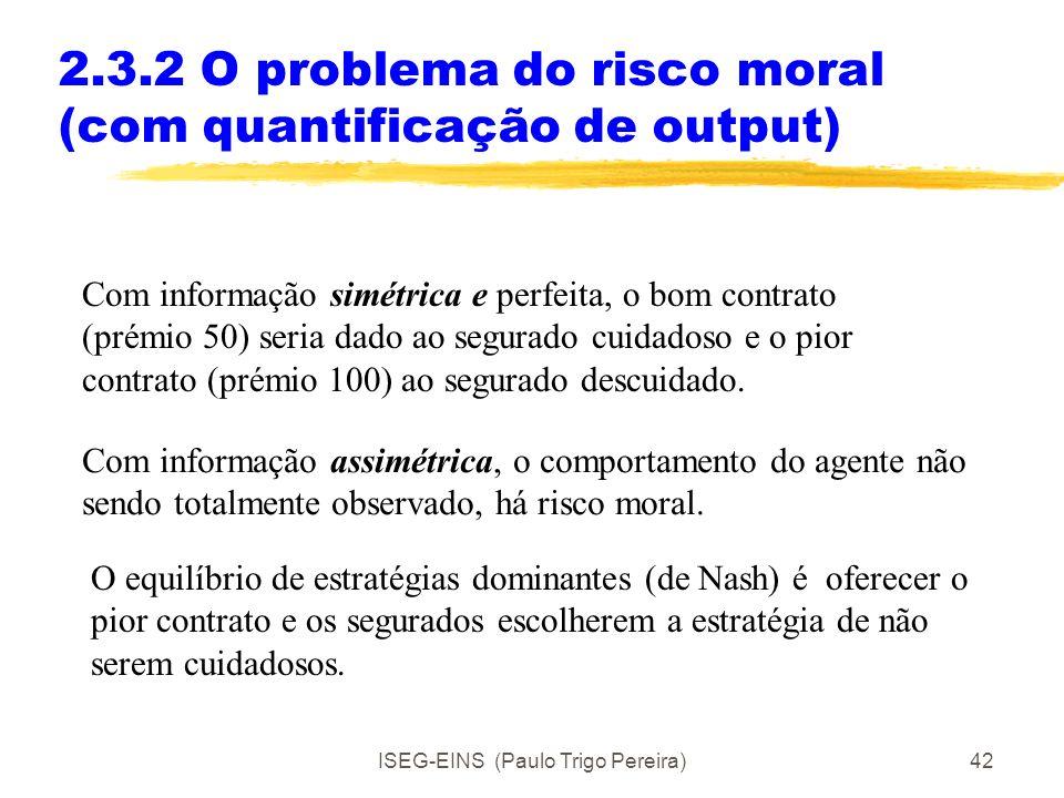 2.3.2 O problema do risco moral (com quantificação de output)