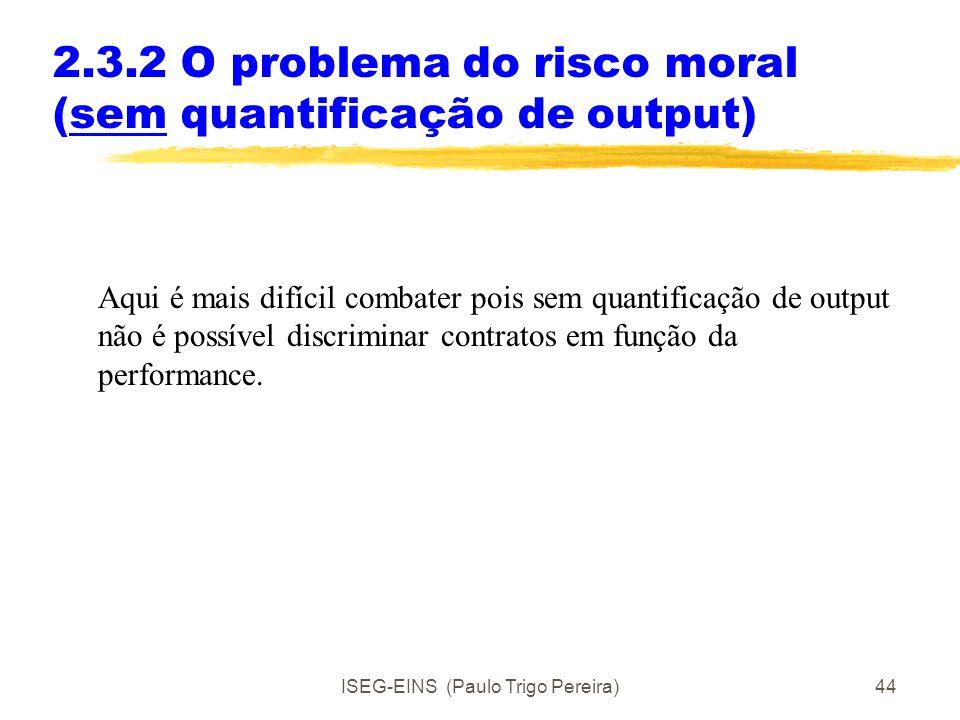 2.3.2 O problema do risco moral (sem quantificação de output)