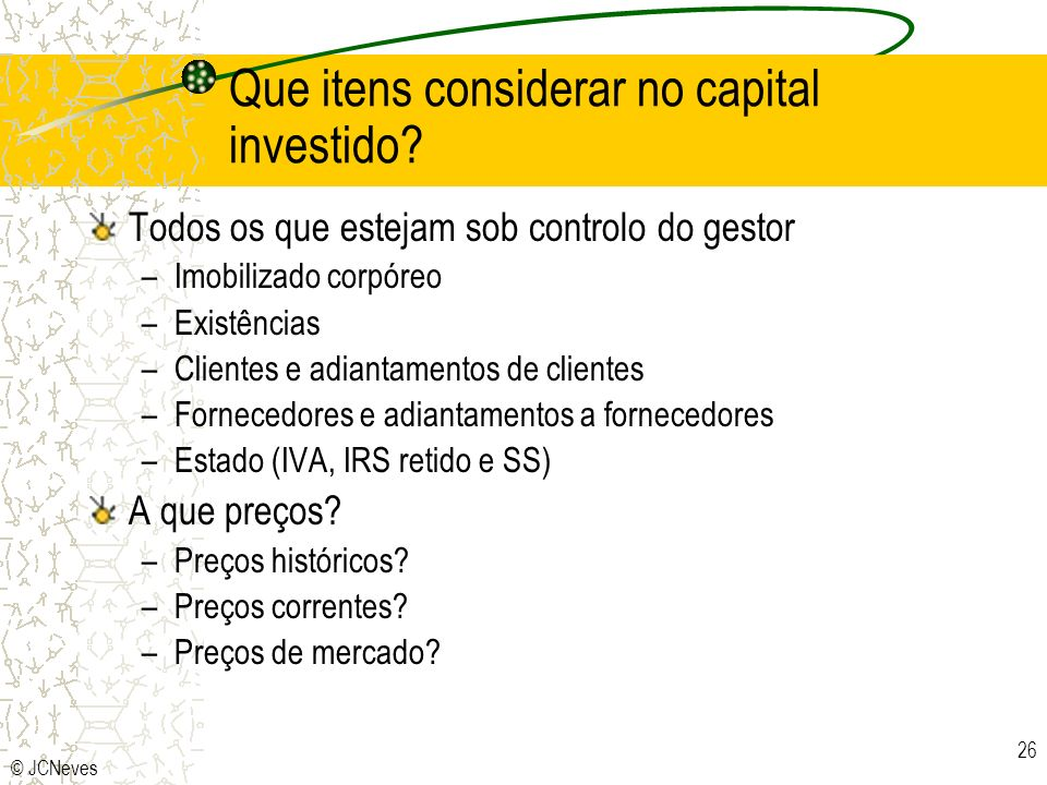Que itens considerar no capital investido