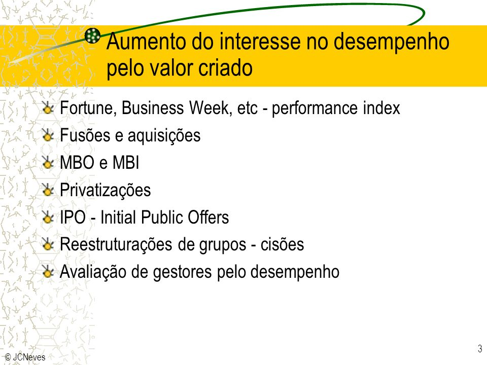Aumento do interesse no desempenho pelo valor criado