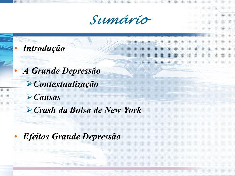 Sumário Introdução A Grande Depressão Contextualização Causas