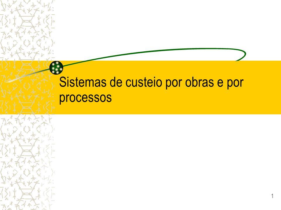 Sistemas de custeio por obras e por processos