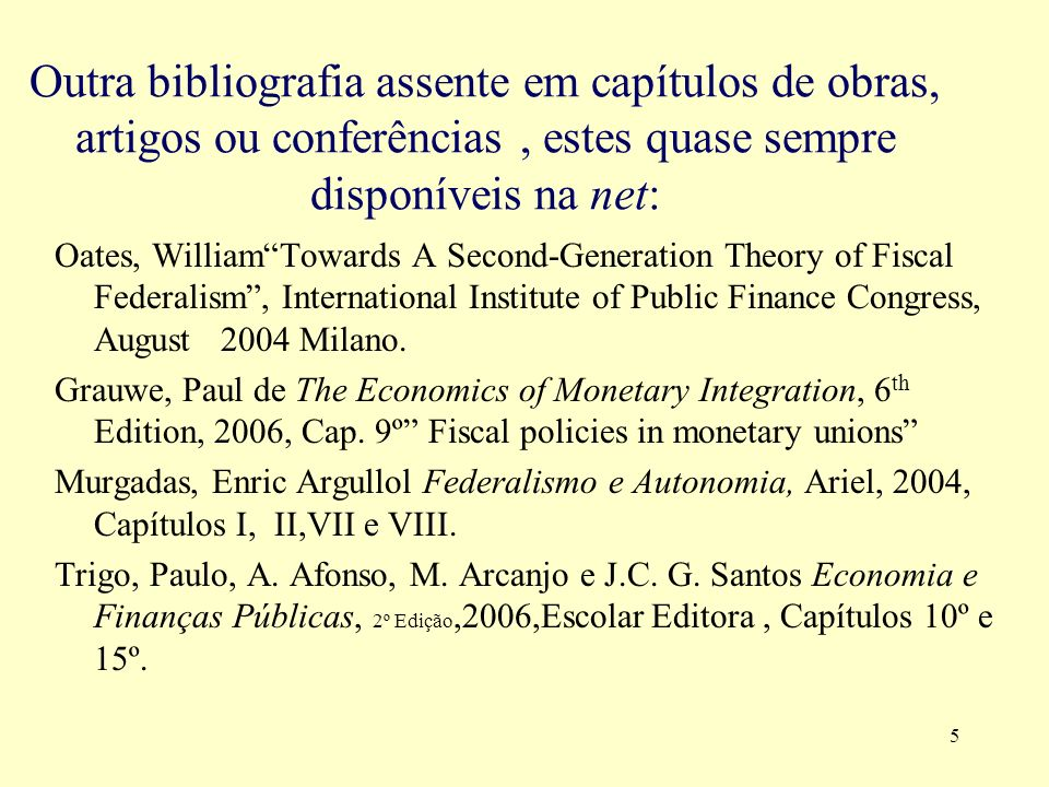 Outra bibliografia assente em capítulos de obras, artigos ou conferências , estes quase sempre disponíveis na net: