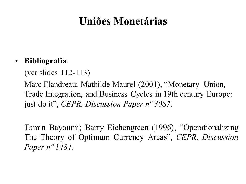 Uniões Monetárias Bibliografia (ver slides 112-113)