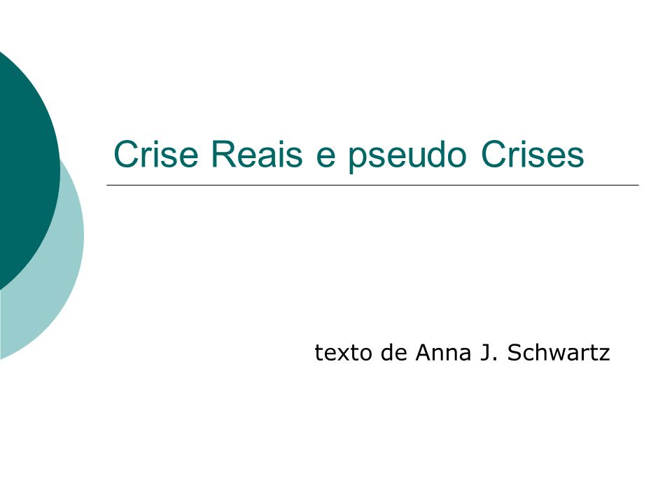 Crise Reais e pseudo Crises