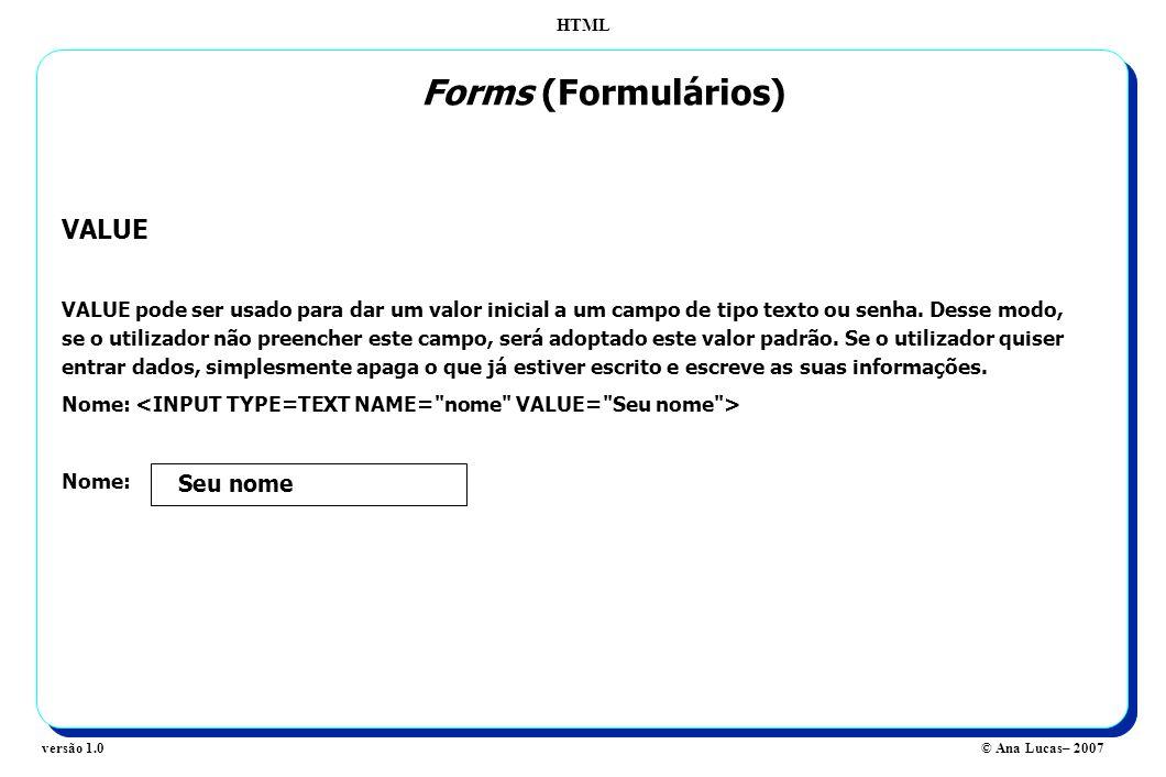 Forms (Formulários) VALUE Seu nome