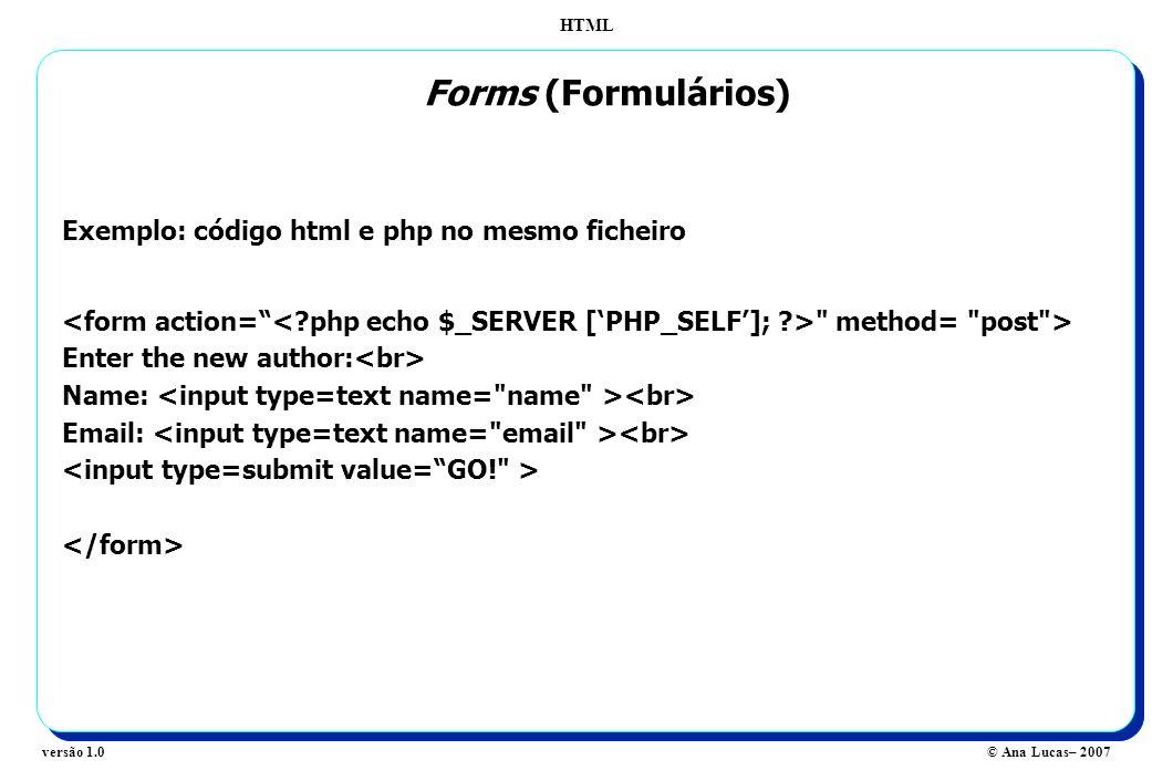 Forms (Formulários) Exemplo: código html e php no mesmo ficheiro