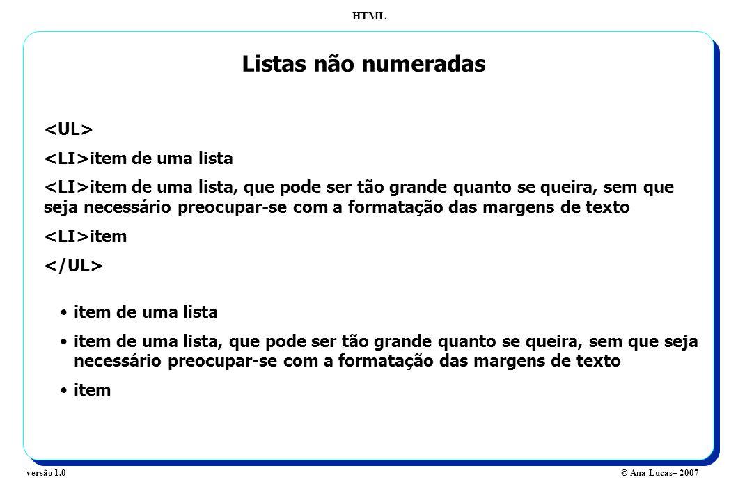 Listas não numeradas <UL> <LI>item de uma lista