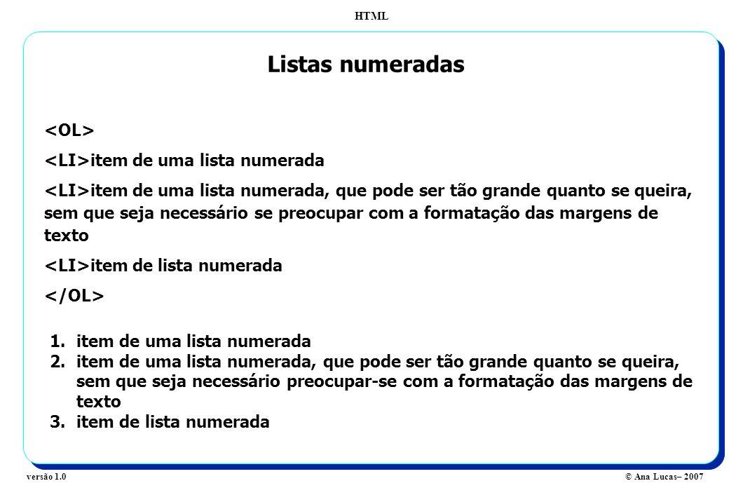 Listas numeradas <OL> <LI>item de uma lista numerada