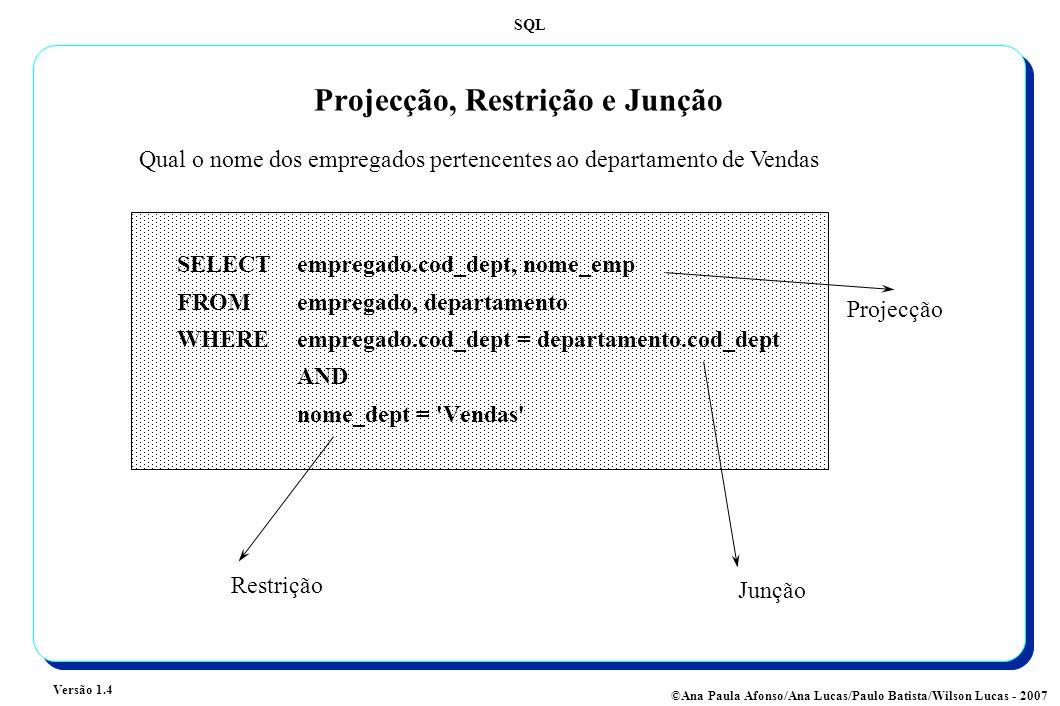 Projecção, Restrição e Junção