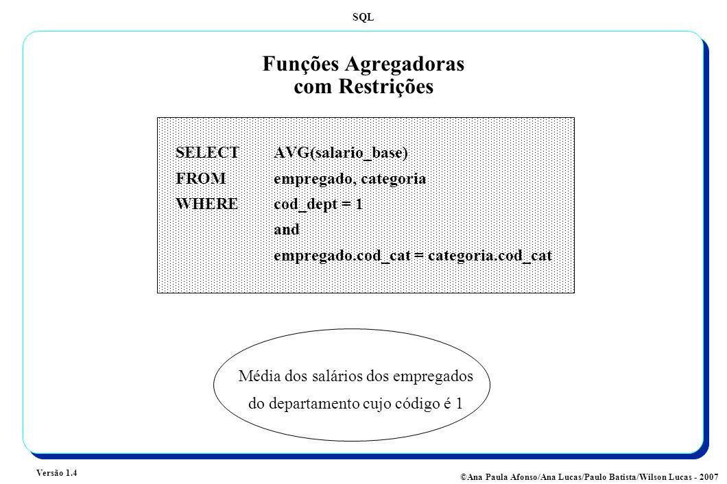 Funções Agregadoras com Restrições