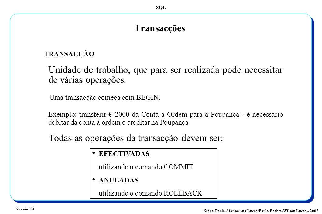 Todas as operações da transacção devem ser: