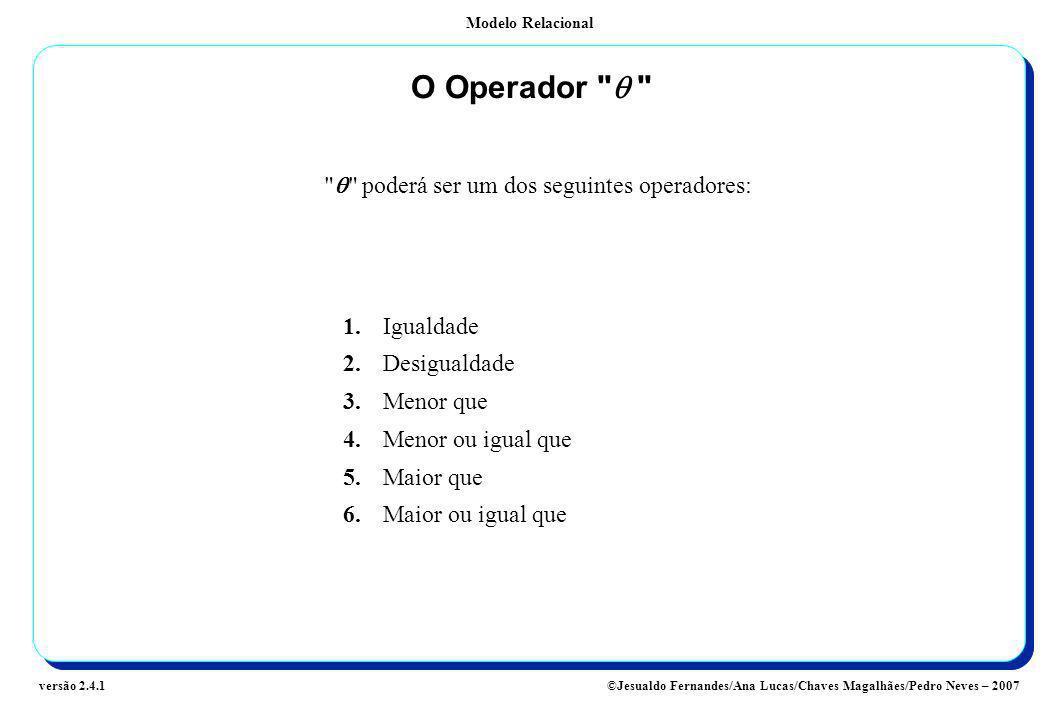 q poderá ser um dos seguintes operadores: