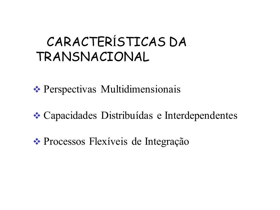 CARACTERÍSTICAS DA TRANSNACIONAL
