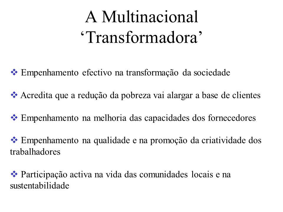 A Multinacional 'Transformadora'