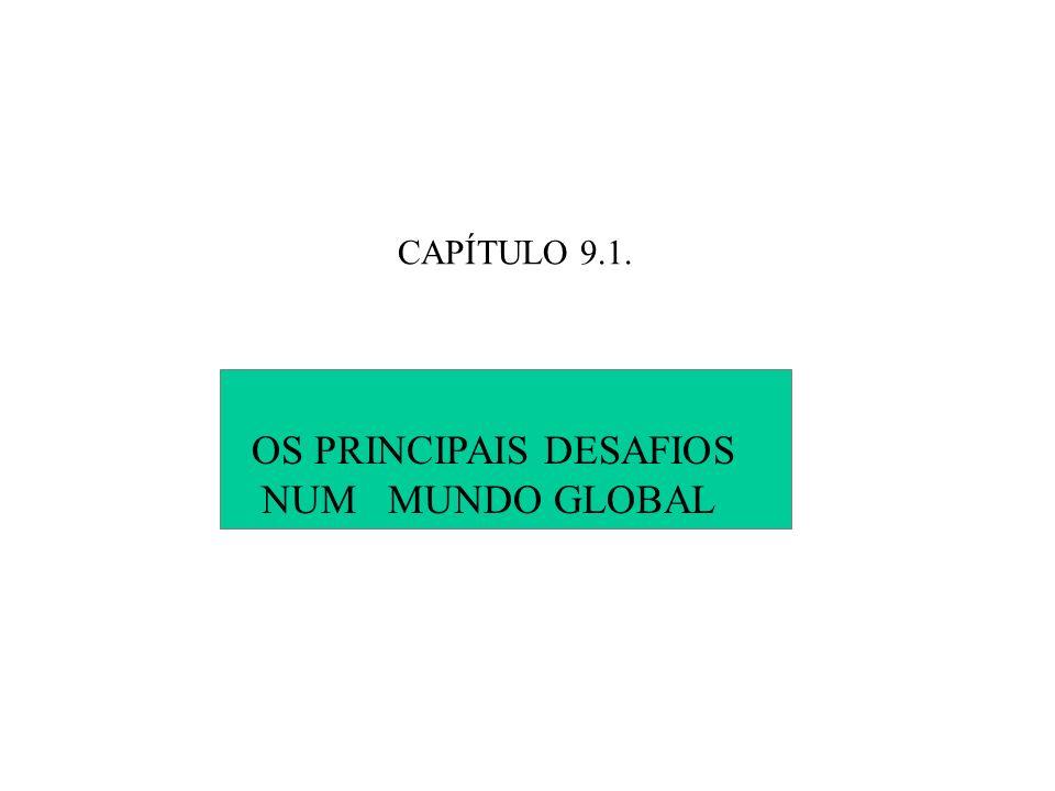 OS PRINCIPAIS DESAFIOS NUM MUNDO GLOBAL