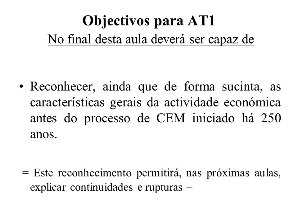 Objectivos para AT1 No final desta aula deverá ser capaz de