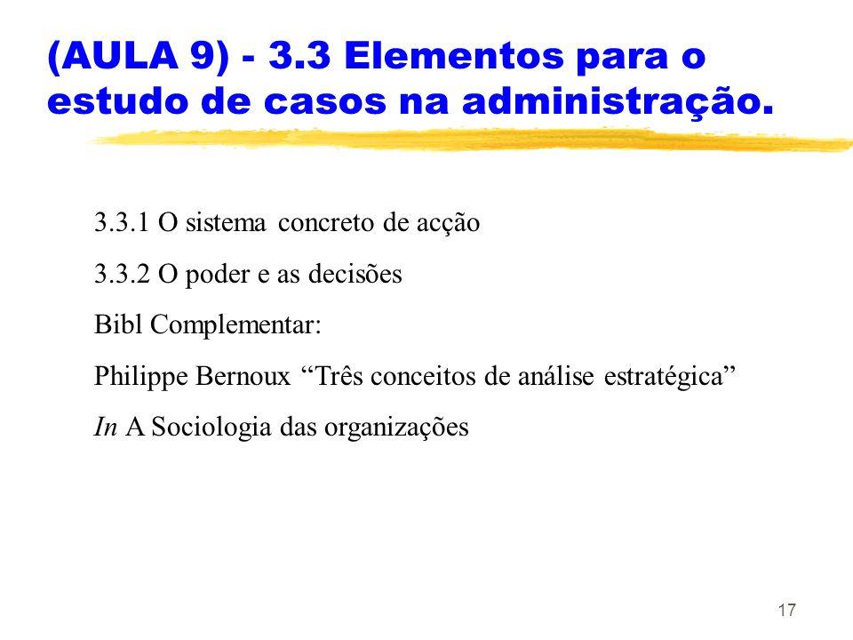 (AULA 9) - 3.3 Elementos para o estudo de casos na administração.