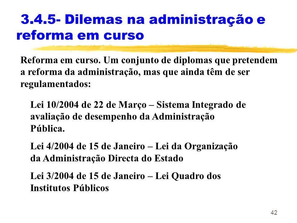 3.4.5- Dilemas na administração e reforma em curso
