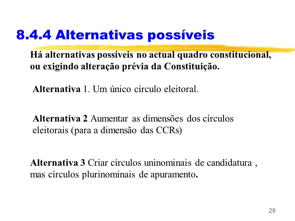 8.4.4 Alternativas possíveis