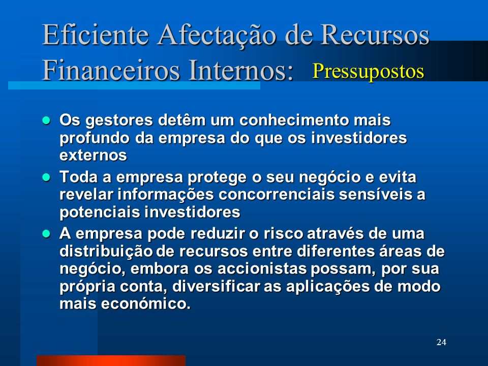 Eficiente Afectação de Recursos Financeiros Internos: