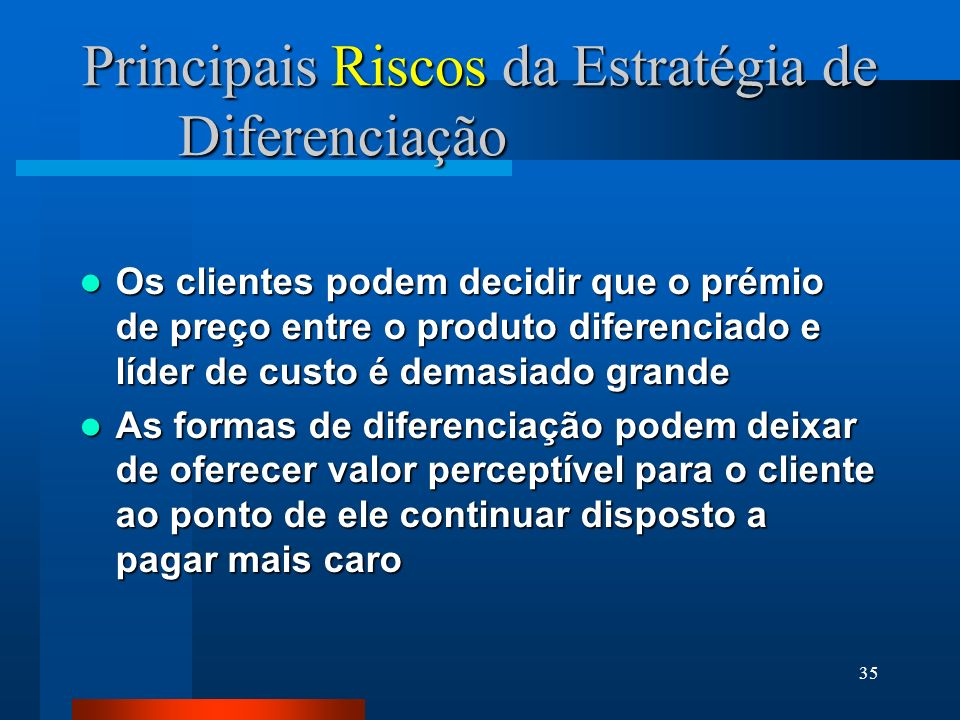 Principais Riscos da Estratégia de Diferenciação