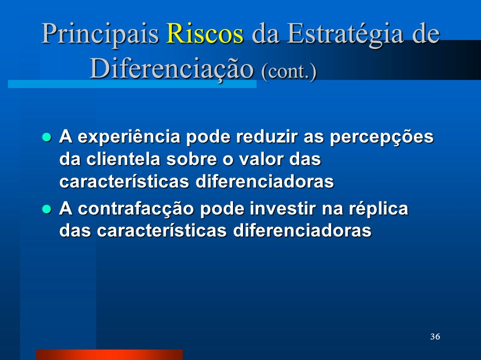 Principais Riscos da Estratégia de Diferenciação (cont.)