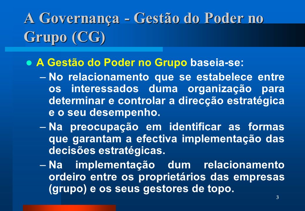 A Governança - Gestão do Poder no Grupo (CG)