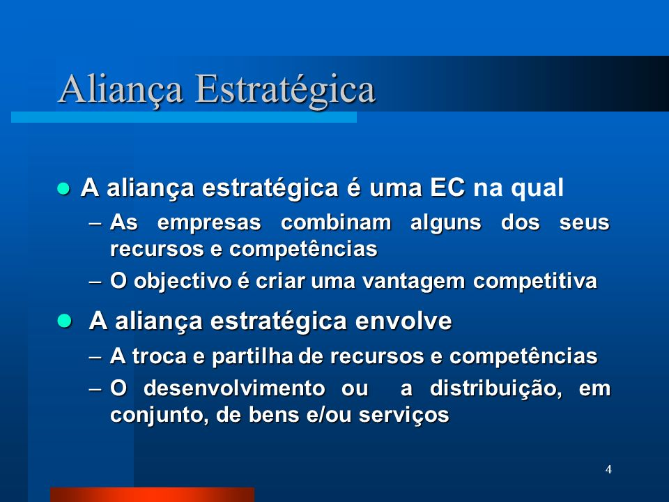 Aliança Estratégica A aliança estratégica envolve