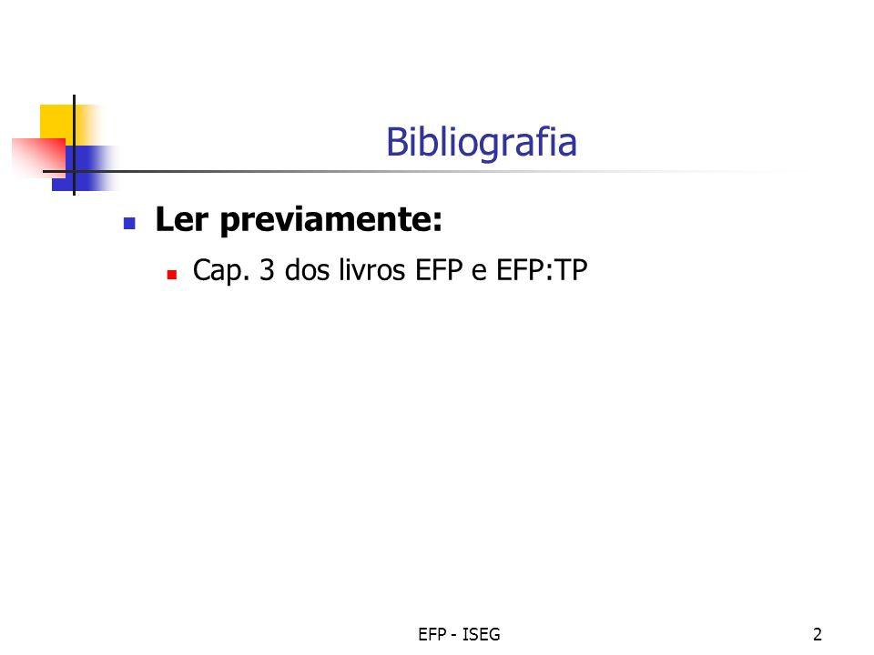 Bibliografia Ler previamente: Cap. 3 dos livros EFP e EFP:TP