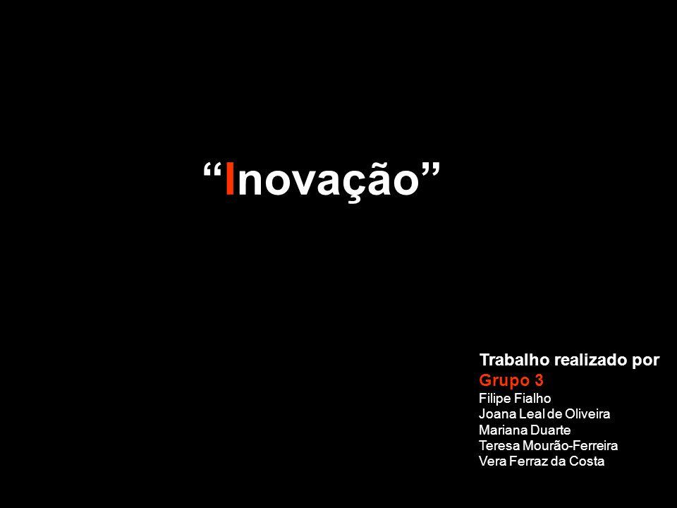 Inovação Trabalho realizado por Grupo 3 Filipe Fialho