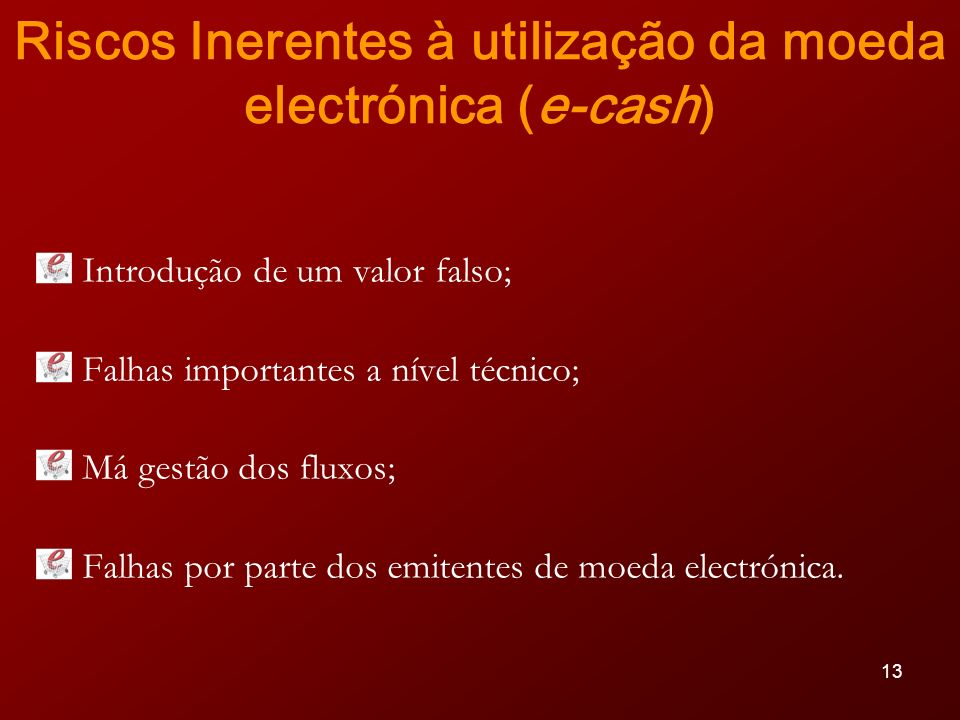 Riscos Inerentes à utilização da moeda electrónica (e-cash)