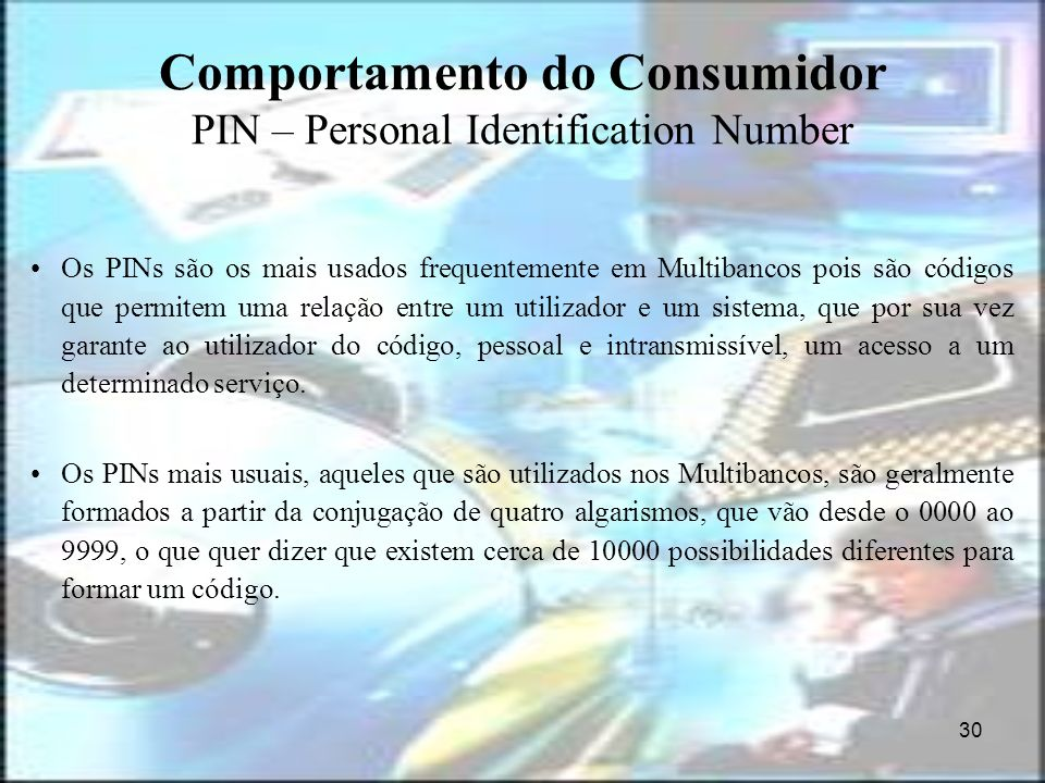 Comportamento do Consumidor PIN – Personal Identification Number