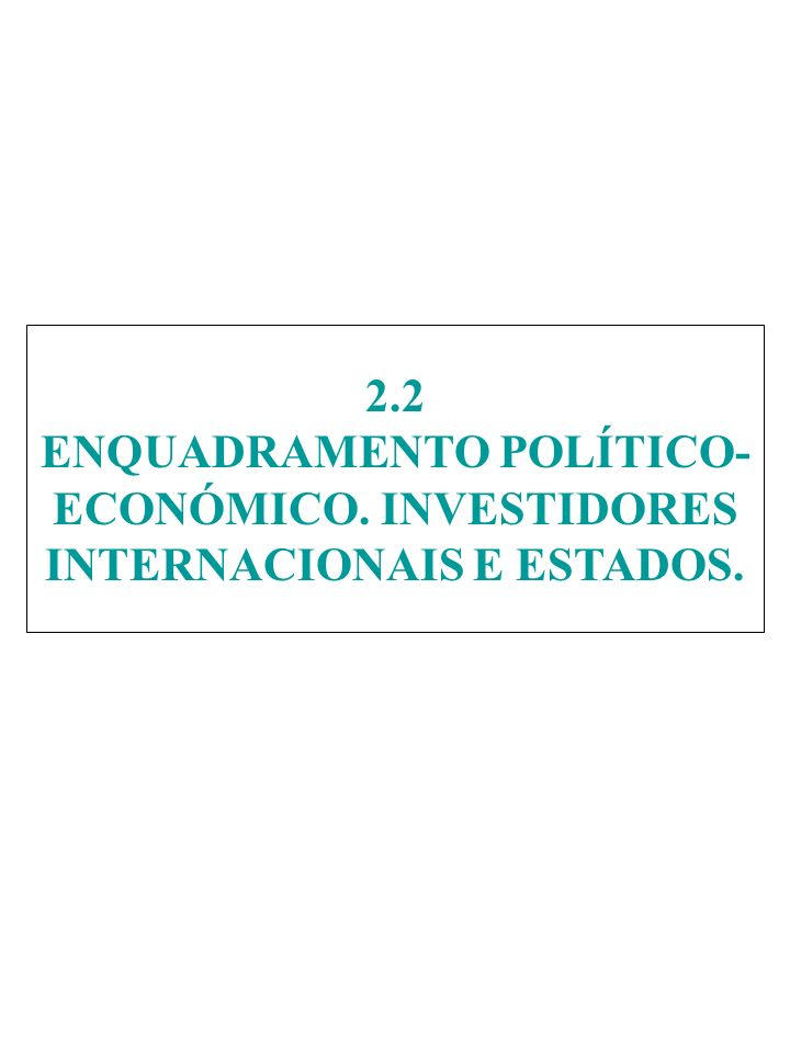 2. 2 ENQUADRAMENTO POLÍTICO-ECONÓMICO