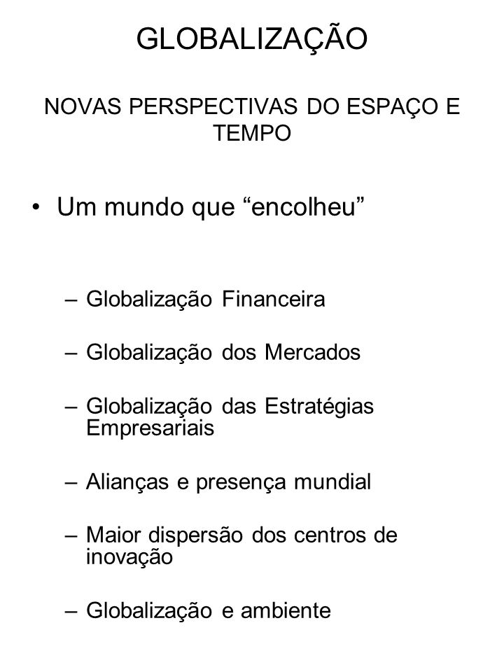GLOBALIZAÇÃO NOVAS PERSPECTIVAS DO ESPAÇO E TEMPO