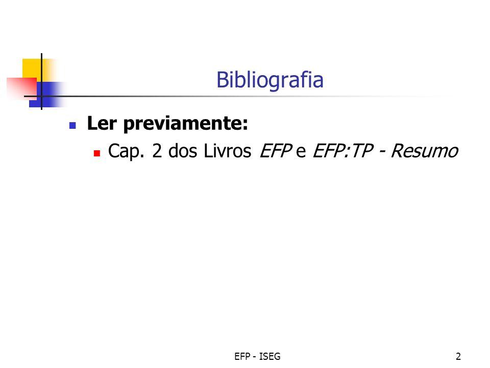 Bibliografia Ler previamente: Cap. 2 dos Livros EFP e EFP:TP - Resumo