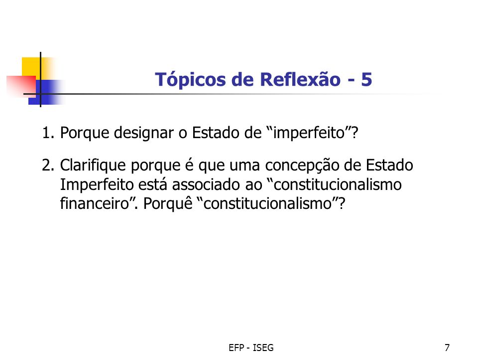 Tópicos de Reflexão - 5 1. Porque designar o Estado de imperfeito