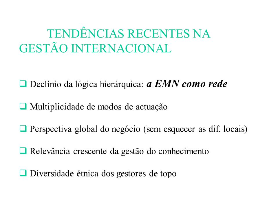 TENDÊNCIAS RECENTES NA GESTÃO INTERNACIONAL