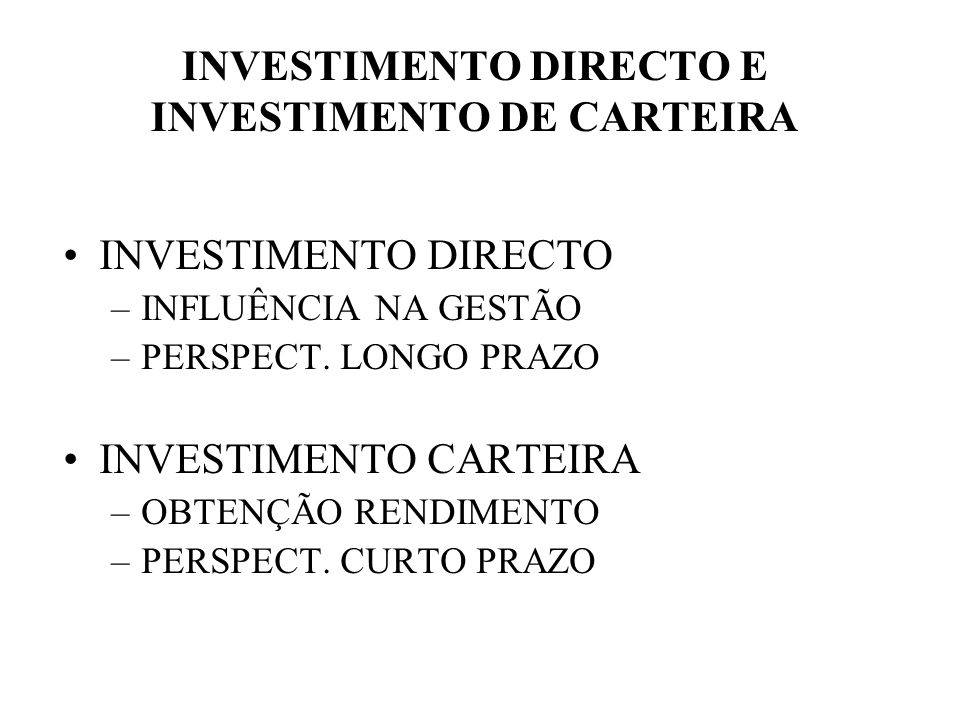 INVESTIMENTO DIRECTO E INVESTIMENTO DE CARTEIRA