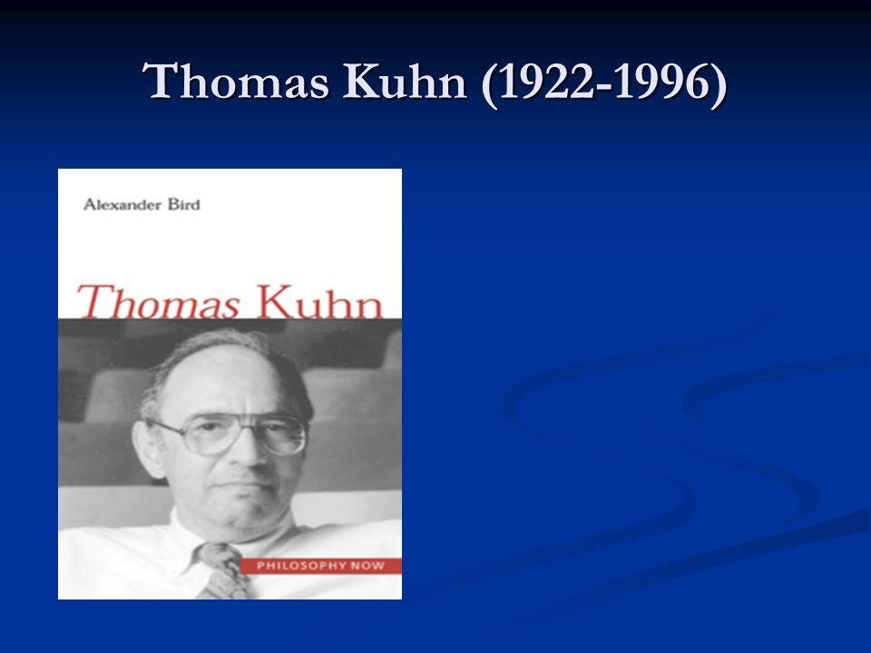 Thomas Kuhn (1922-1996)