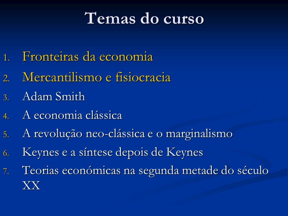 Temas do curso Fronteiras da economia Mercantilismo e fisiocracia