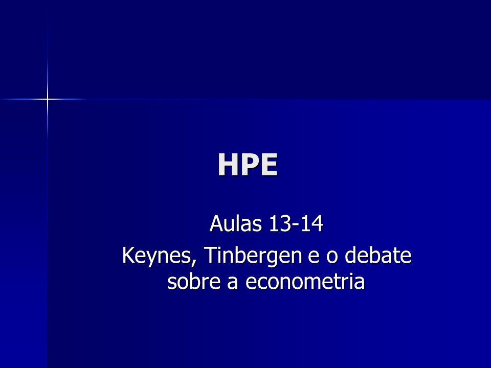 Aulas 13-14 Keynes, Tinbergen e o debate sobre a econometria