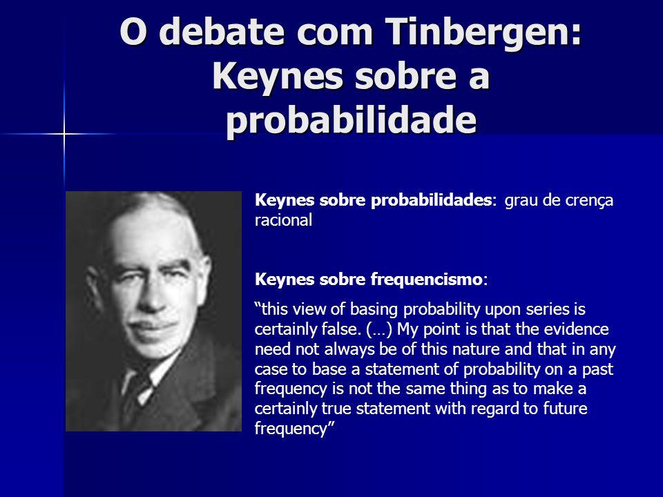 O debate com Tinbergen: Keynes sobre a probabilidade
