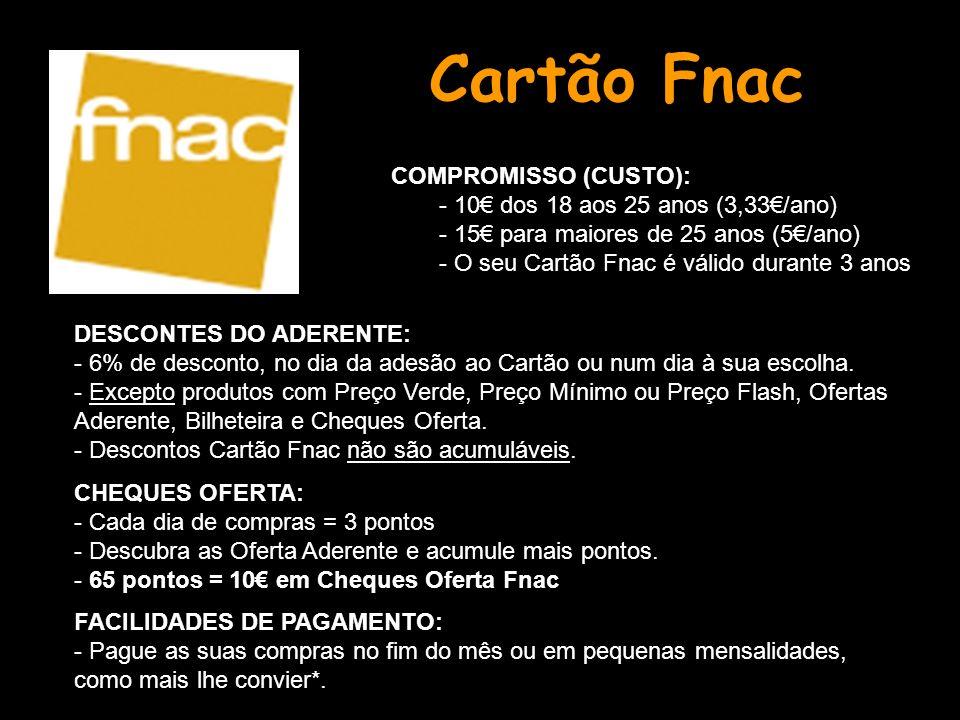 Cartão Fnac COMPROMISSO (CUSTO):