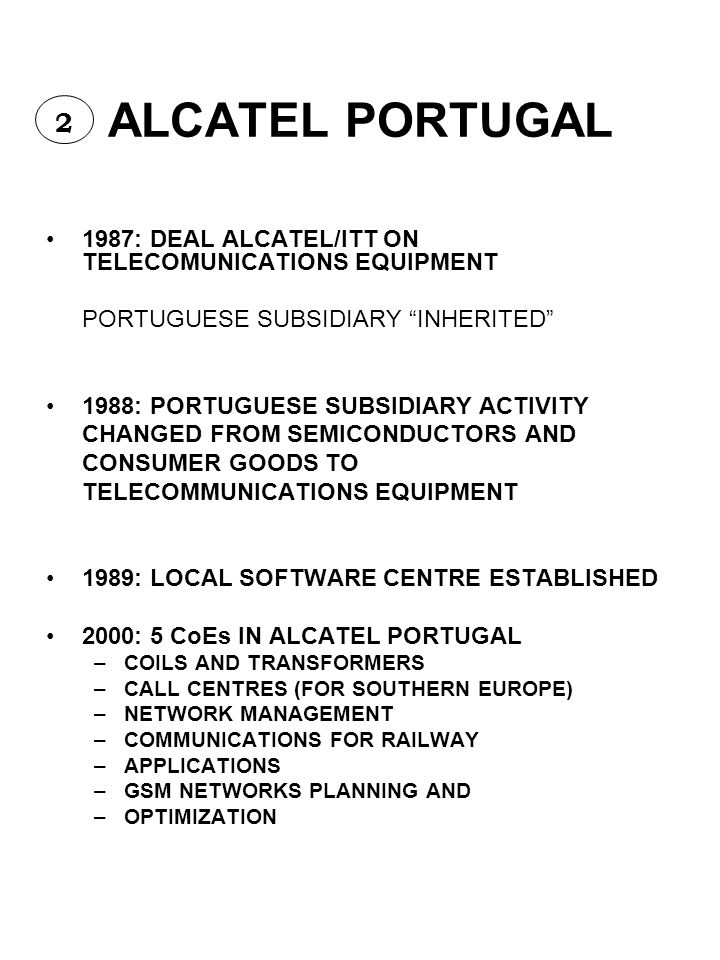 ALCATEL PORTUGAL 2. 1987: DEAL ALCATEL/ITT ON TELECOMUNICATIONS EQUIPMENT. PORTUGUESE SUBSIDIARY INHERITED