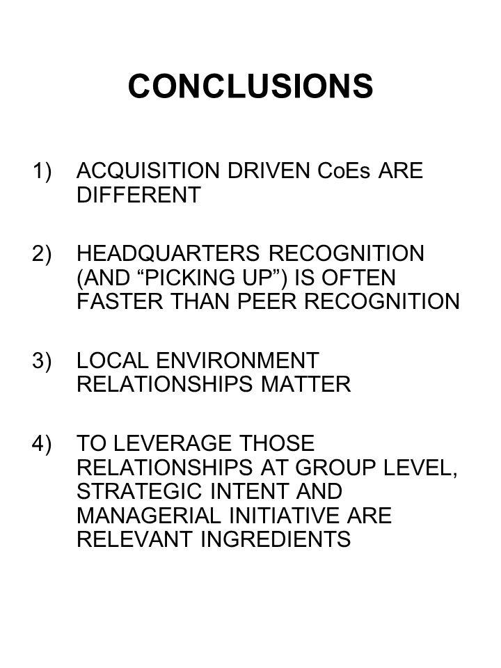 CONCLUSIONS ACQUISITION DRIVEN CoEs ARE DIFFERENT