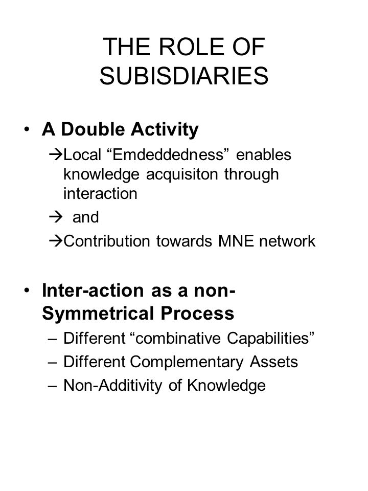 THE ROLE OF SUBISDIARIES