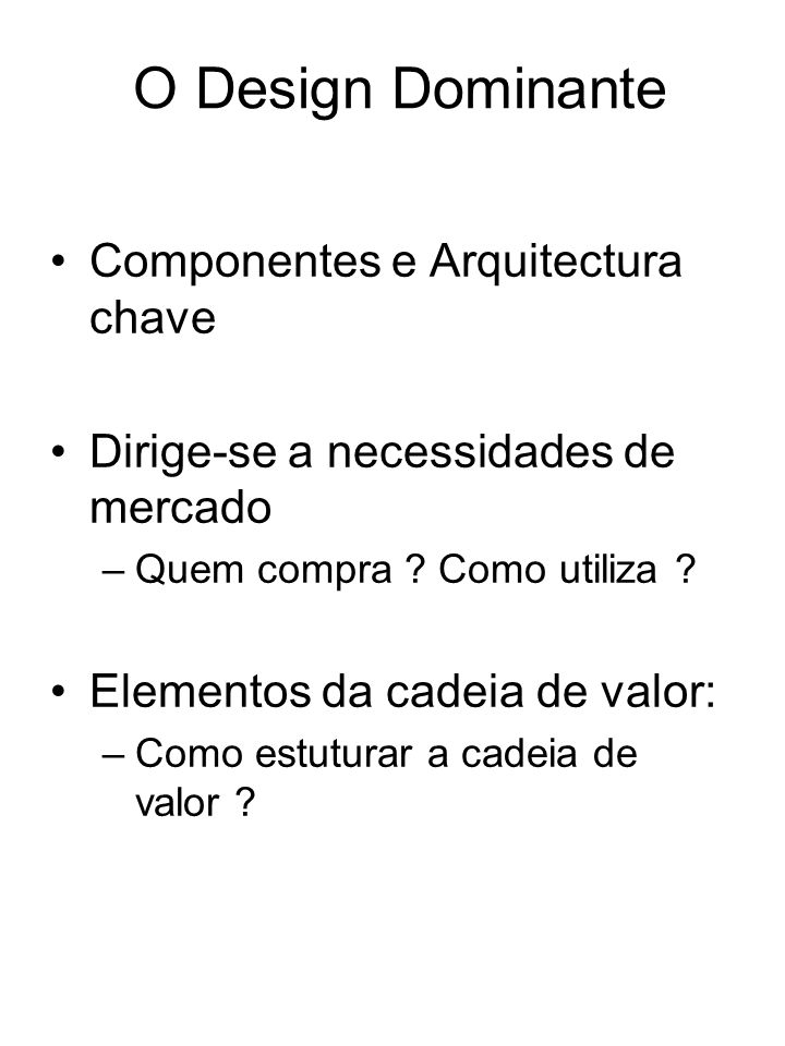 O Design Dominante Componentes e Arquitectura chave