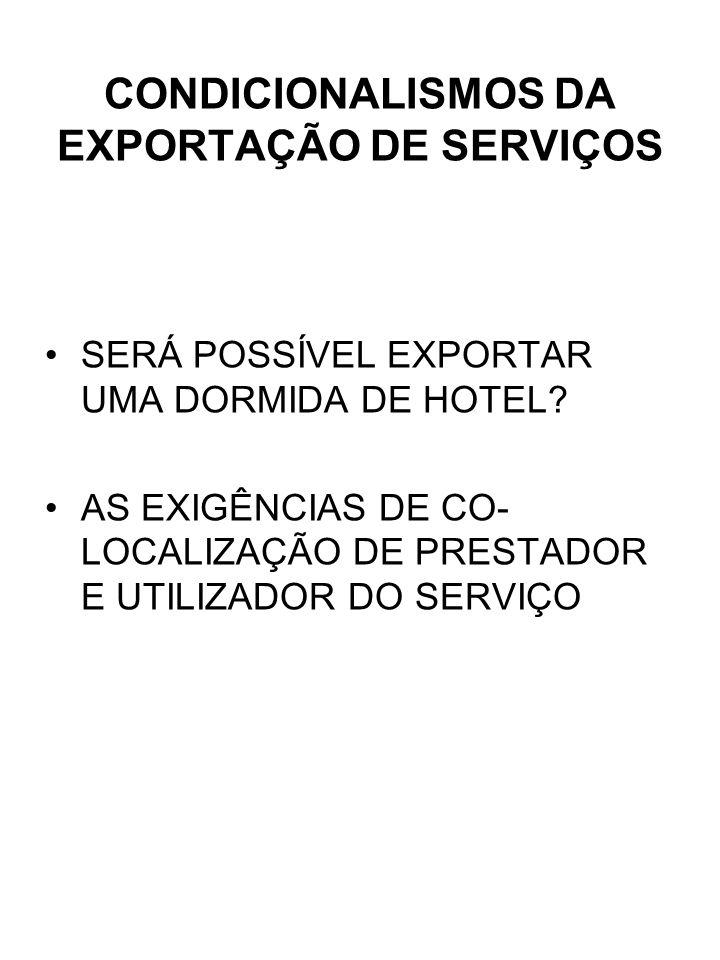 CONDICIONALISMOS DA EXPORTAÇÃO DE SERVIÇOS